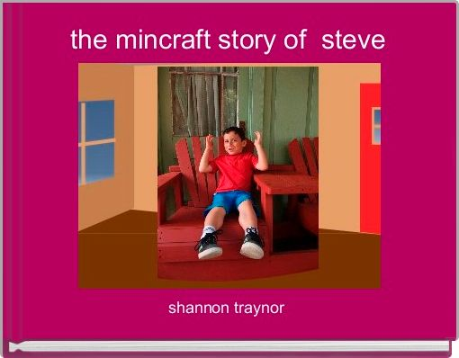 the mincraft story of  steve