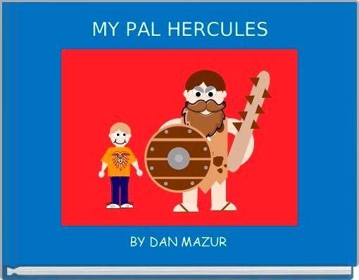 MY PAL HERCULES