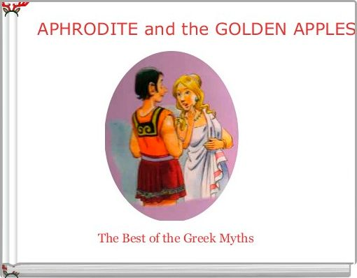 APHRODITE and the GOLDEN APPLES