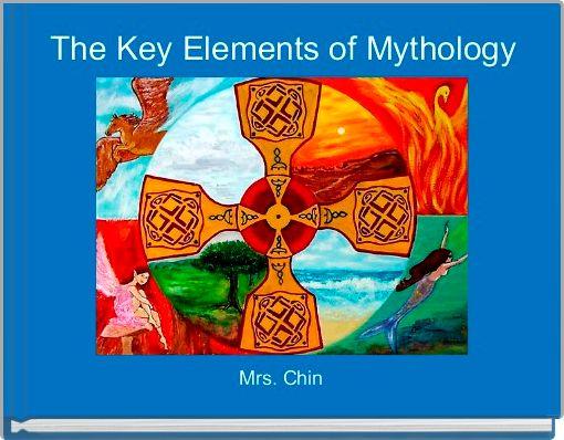 The Key Elements of Mythology