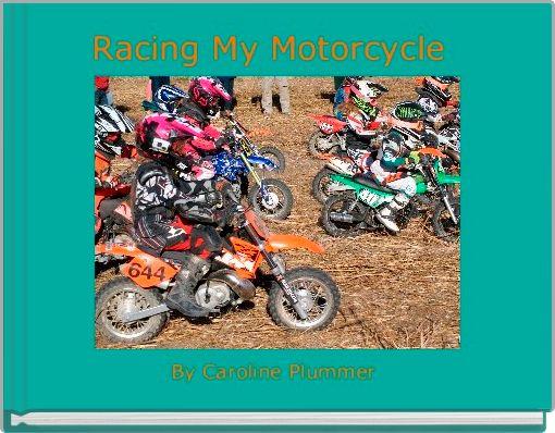Racing My Motorcycle