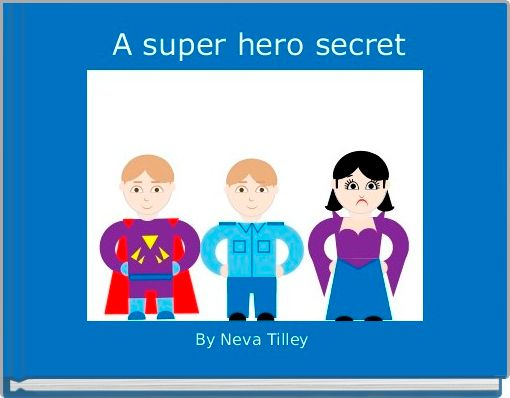 A super hero secret