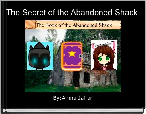 The Secret of the Abandoned Shack