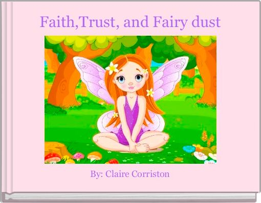 Faith,Trust, and Fairy dust