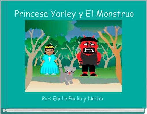 Princesa Yarley y El Monstruo