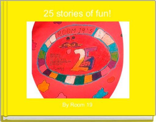 25 stories of fun!