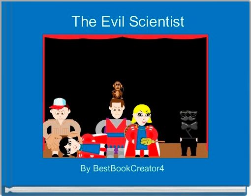 The Evil Scientist