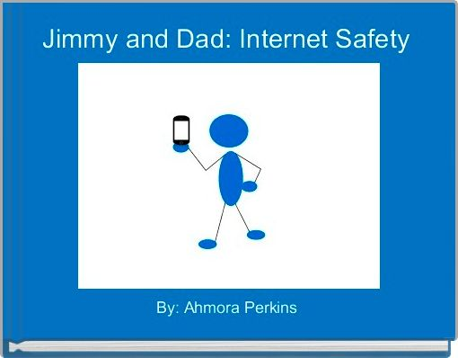 Jimmy and Dad: Internet Safety