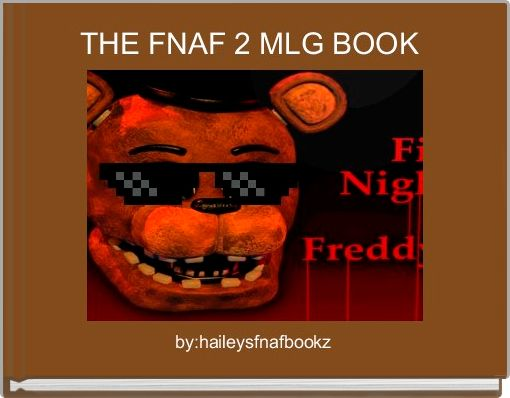 THE FNAF 2 MLG BOOK
