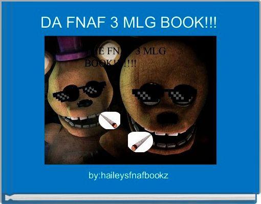 DA FNAF 3 MLG BOOK!!!