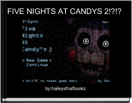 FIVE NIGHTS AT CANDYS 2!?!?
