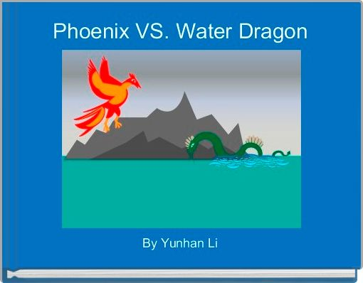 Phoenix VS. Water Dragon