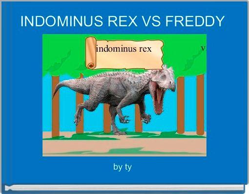 INDOMINUS REX VS FREDDY