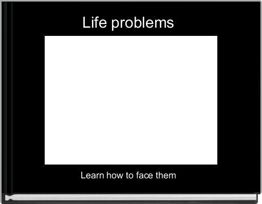 Life problems