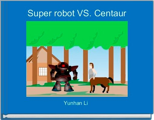 Super robot VS. Centaur