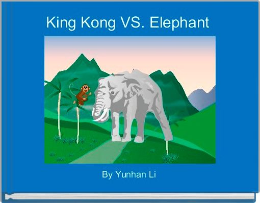 King Kong VS. Elephant