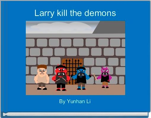 Larry kill the demons