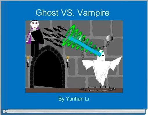Ghost VS. Vampire