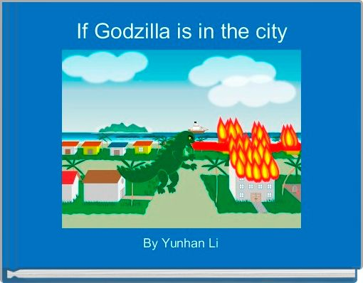 If Godzilla is in the city