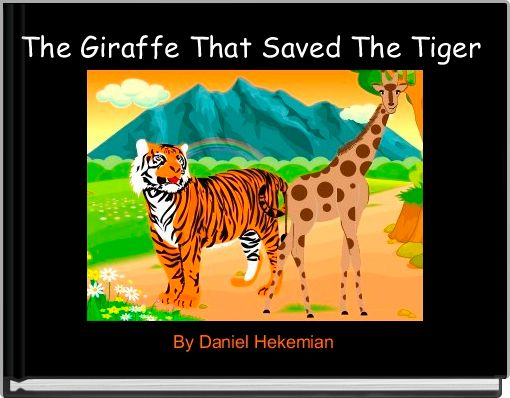 The Giraffe That Saved The Tiger