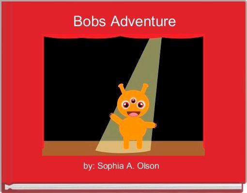 Bobs Adventure