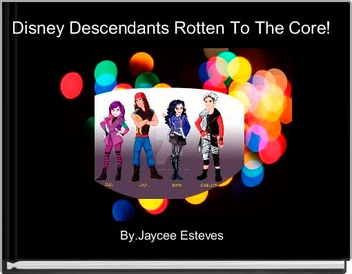 Disney Descendants Rotten To The Core!