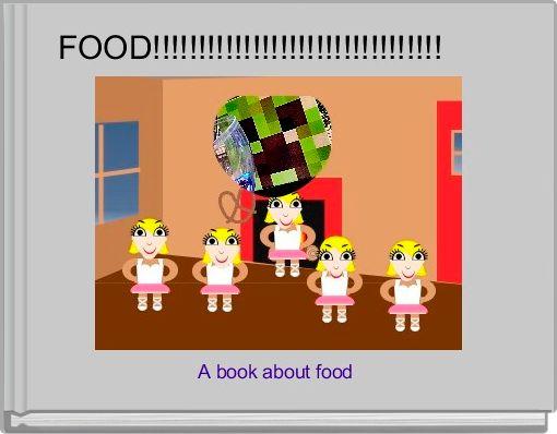 FOOD!!!!!!!!!!!!!!!!!!!!!!!!!!!!!!!!