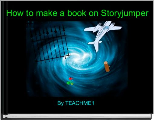 How to make a book on Storyjumper