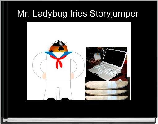 Mr. Ladybug tries Storyjumper