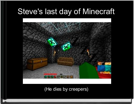 Steve's last day of Minecraft