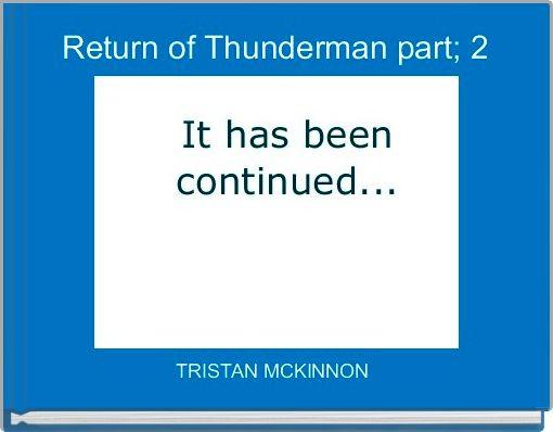 Return of Thunderman part; 2