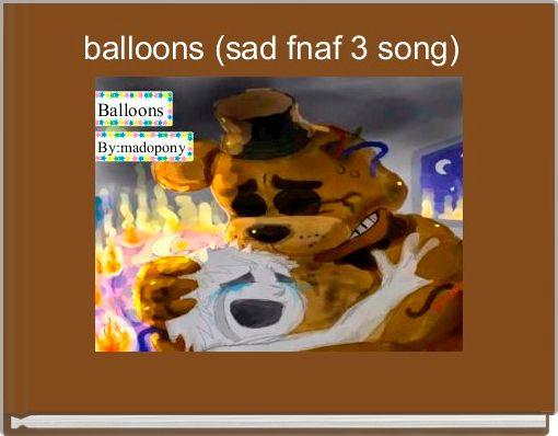 balloons (sad fnaf 3 song)