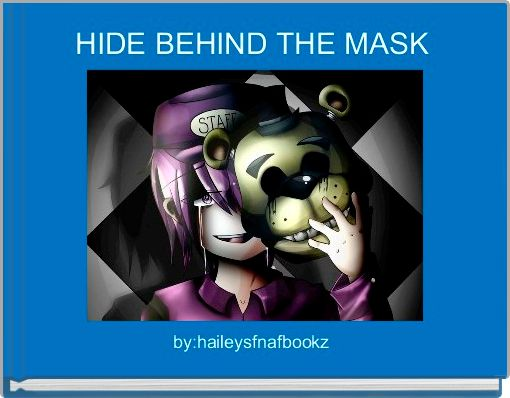 HIDE BEHIND THE MASK