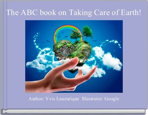 The ABC book on Taking Care of Earth!