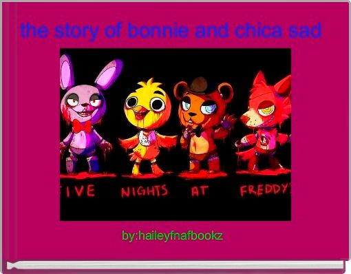 the story of bonnie and chica sad