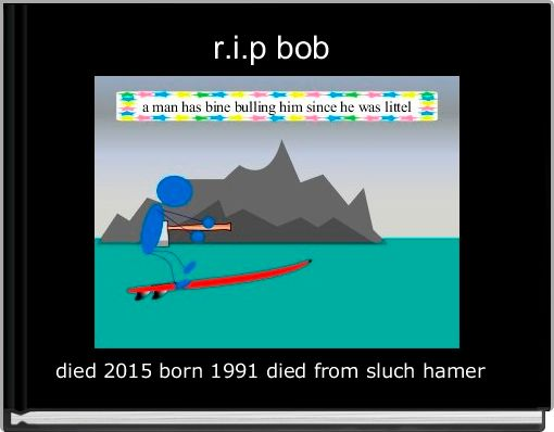 r.i.p bob