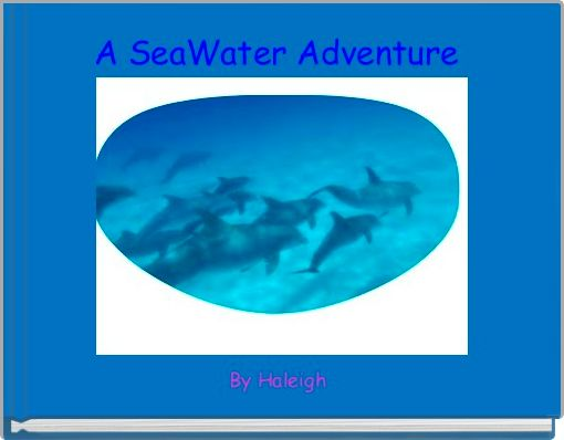 A SeaWater Adventure