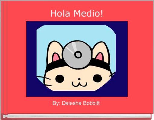 Hola Medio!