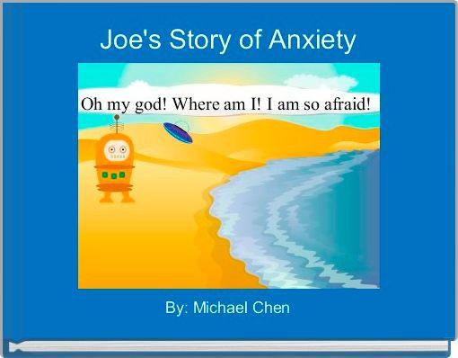 Joe's Story of Anxiety