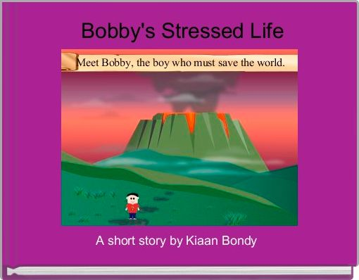 Bobby's Stressed Life