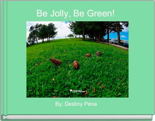 Be Jolly, Be Green!