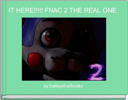 IT HERE!!!!! FNAC 2 THE REAL ONE