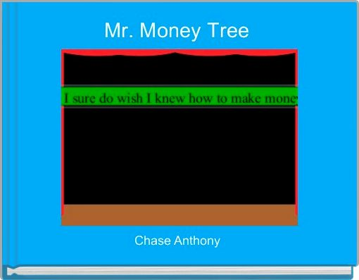 Mr. Money Tree