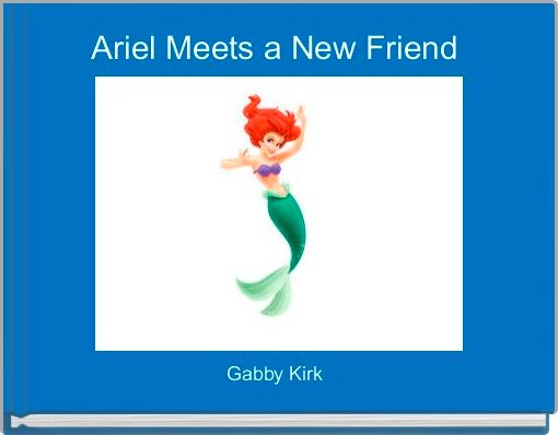 Ariel Meets a New Friend