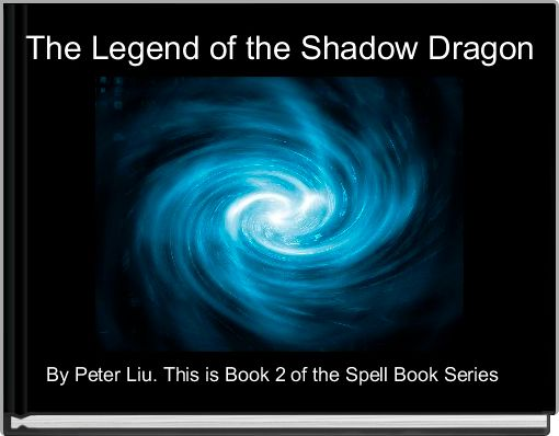 The Legend of the Shadow Dragon