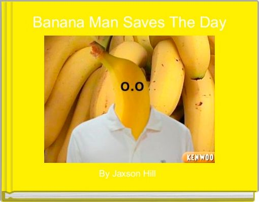 Banana Man Saves The Day