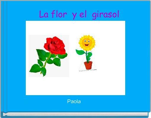 La flor  y el  girasol