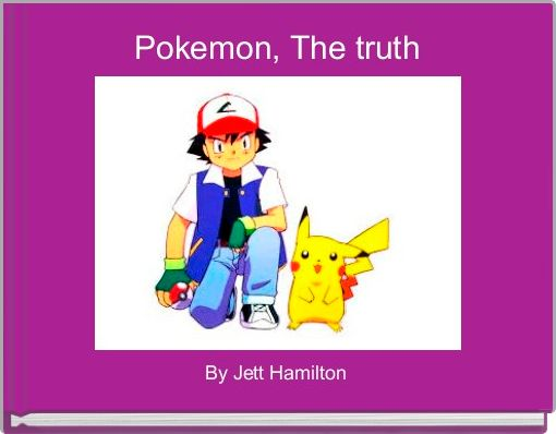 Pokemon, The truth