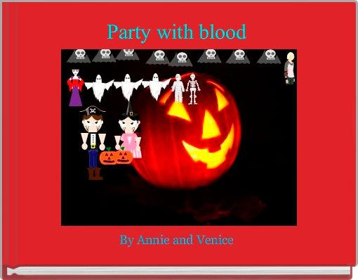 Party with blood