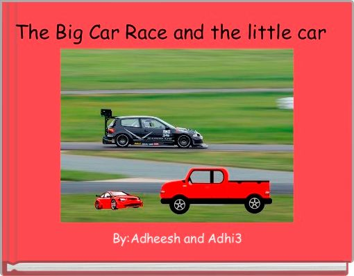 The Big Car Race and the little car